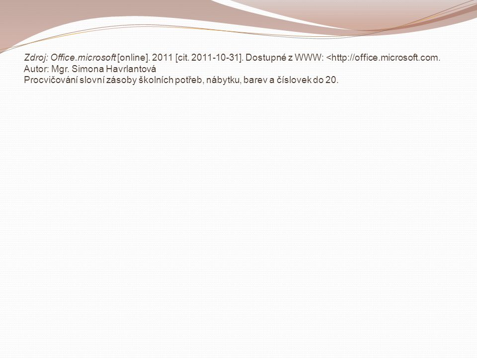 Zdroj: Office. microsoft [online]. 2011 [cit. 2011-10-31]